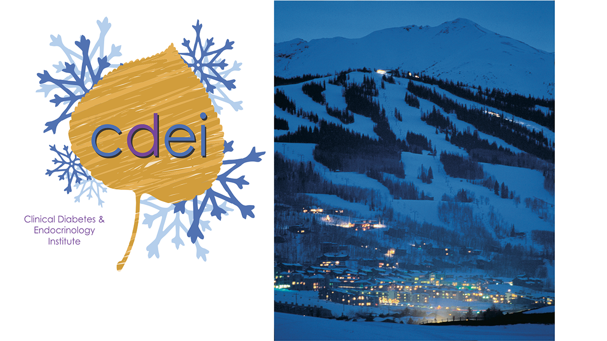 Clinical Diabetes and Endocrinology Institute January 23-26, 2021 - Aspen/Snowmas, Colorado